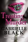 Treating Murder (Veronica Lane, M.D., #1)