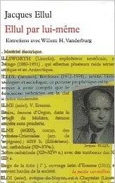 Ellul par lui-même: Entretiens avec Willem H. Vanderburg