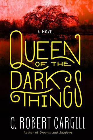 Ebook Queen of the Dark Things by C. Robert Cargill DOC!