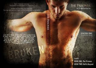The Prisoner (Broken: Season One, #1-2)