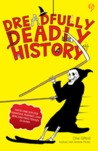 Dreadfully Deadly History by Clive Gifford