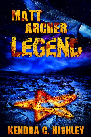 Matt Archer: Legend(Matt Archer 3) - Kendra C. Highley