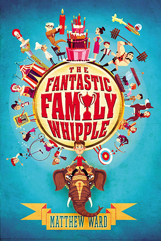 The Fantastic Family Whipple (The Fantastic Family Whipple #1)