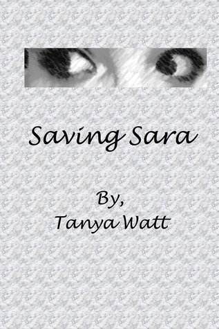 Ebook Saving Sara by Tanya Watt TXT!