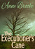 The Executioner's Cane by Anne Brooke