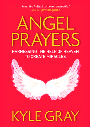 angel-prayers-harnessing-the-help-of-heaven-to-create-miracles