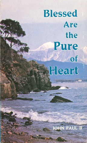 Blessed Are the Pure of Heart: Catechesis on the Sermon on the Mount and Writings of St. Paul