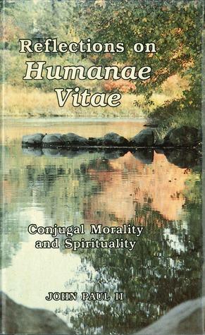 Reflections on Humanae Vitae: Conjugal Morality and Spirituality
