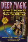 Deep Magic: Advanced Strategies for Experienced Players of Magic : The Gathering