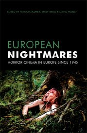 European Nightmares: Horror Cinema in Europe Since 1945