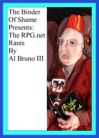 The Binder of Shame Presents: The RPG.net Rants