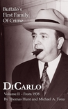 DiCarlo: Buffalo's First Family of Crime (Vol. 2)