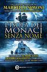 L'isola dei monaci senza nome (Rex Deus: L'armata del diavolo #1-5)