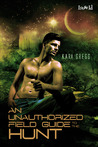 An Unauthorized Field Guide to the Hunt by Kari Gregg