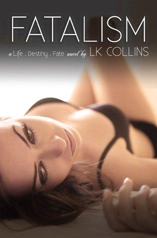 Fatalism: Alexa and Vincent's Story (Life. Destiny. Fate., #1)