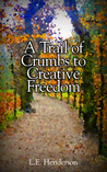 A Trail of Crumbs to Creative Freedom