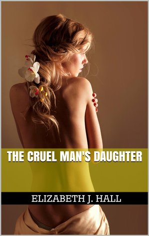 The Cruel Man's Daughter