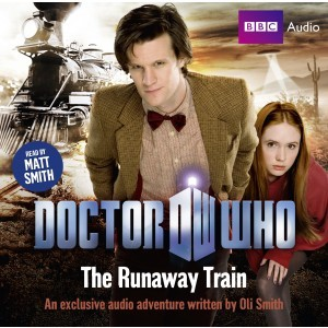 Doctor Who: The Runaway Train(BBC Doctor Who: New Series Audio Exclusives 9)