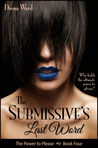 The Submissive's Last Word (The Power to Please, #4)