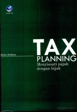 Tax Planning: Menyiasati Pajak dengan Bijak