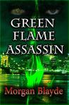 Green Flame Assassin by Morgan Blayde