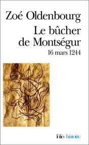 Le bûcher de Montségur por Zoé Oldenbourg