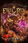 The Secret of Ashona (Erec Rex, #5)