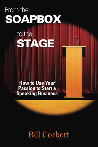 From the Soapbox to the Stage: How to Use Your Passion to Start a Speaking Business