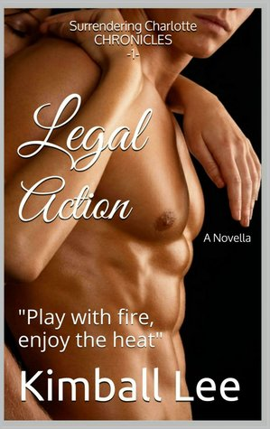Legal Action (Surrendering Charlotte Chronicles #1)