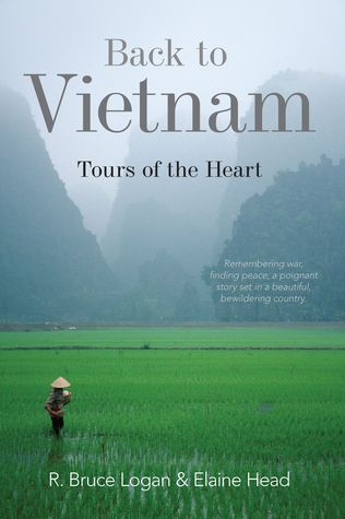 Ebook Back to Vietnam: Tours of the Heart by R. Bruce Logan DOC!