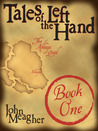 Tales of the Left Hand, Book 1