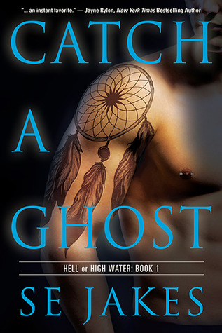 Catch a Ghost(Hell or High Water 1)