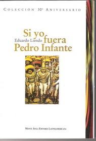 Si yo fuera Pedro Infante