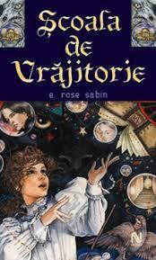 Școala de vrăjitorie by E. Rose Sabin