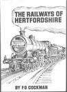 The Railways Of Hertfordshire