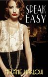 Speak Easy by Melanie Harlow
