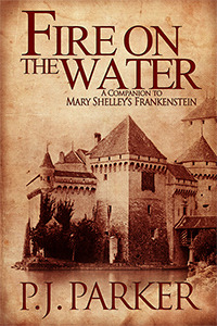 Fire on the Water: A Companion to Mary Shelley's Frankenstein