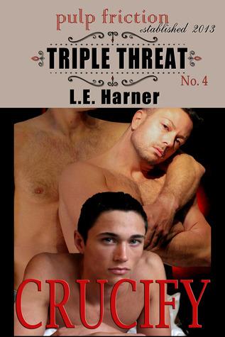 Crucify(Triple Threat 4)