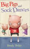 Big Pigs and Sock Dances