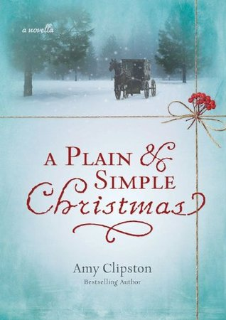 A Plain and Simple Christmas by Amy Clipston