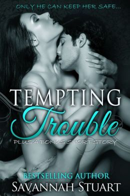 Tempting Trouble by Savannah Stuart