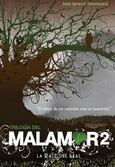 La raíz del mal by José Ignacio Valenzuela