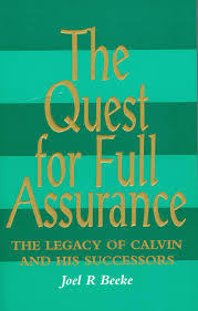 The Quest for Full Assurance by Joel R. Beeke