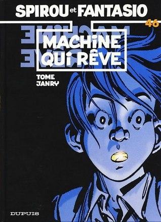 Machine qui rêve (Spirou et Fantasio, #46)