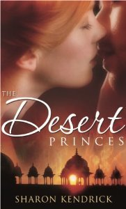 The Desert Princes: The Sheikh's English Bride / The Sheikh's Unwilling Wife / The Desert King's Virgin Bride