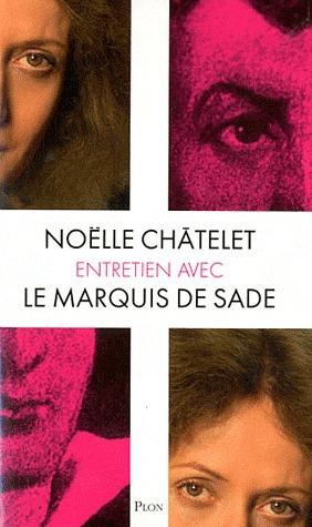 Entretien avec le marquis de Sade par Noëlle Châtelet