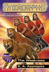 The Weakness (Animorphs, #37)