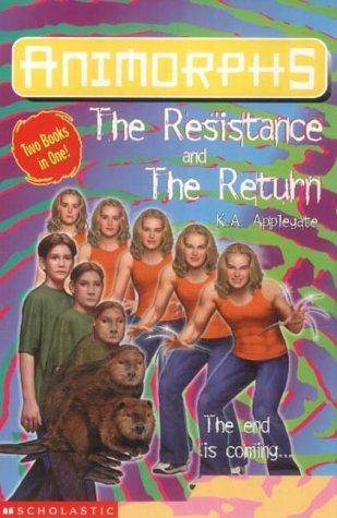 The Resistance / The Return (Animorphs, #47-48)