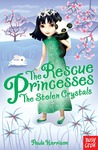 The Stolen Crystals (The Rescue Princesses, #4)