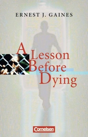 an analysis of the right to be free in the novel a lesson before dying by ernest j gaine